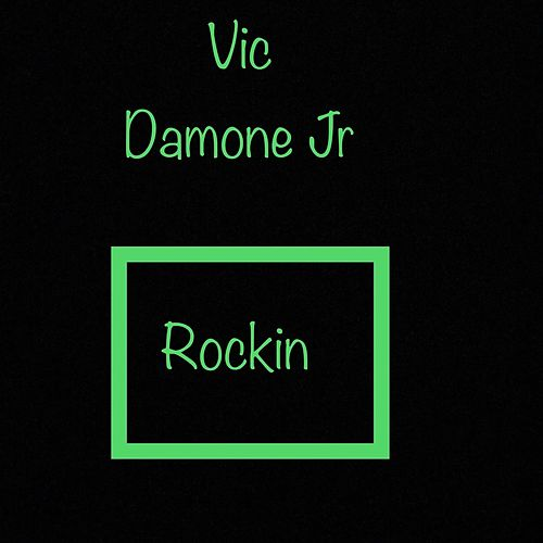 Rockin by Vic Damone Jr