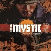 Ghetto Revelations by Urban Mystic