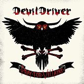 Pray For Villains von DevilDriver