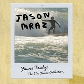 Yours Truly: The I'm Yours Collection de Jason Mraz