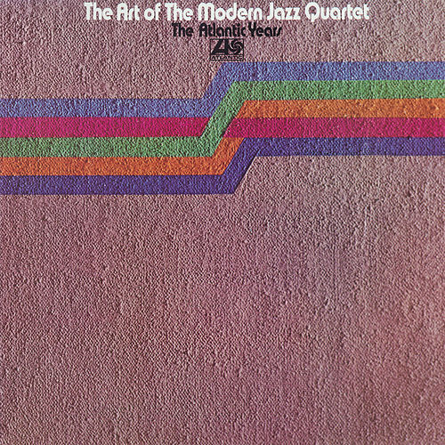 The Art Of The Modern Jazz Quartet: The Atlantic Years by Modern Jazz Quartet