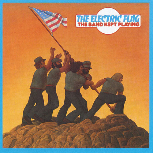 The Band Kept Playing by The Electric Flag
