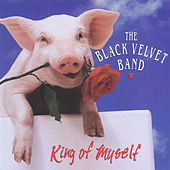 King Of Myself by The Black Velvet Band