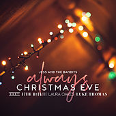Always Christmas Eve by Jess and the Bandits