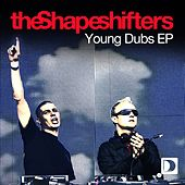 Young Dubs EP von Shapeshifters