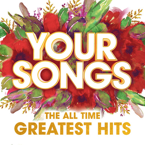 Your Songs – The All Time Greatest Hits by Various Artists