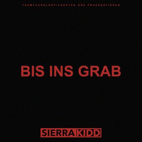 Bis ins Grab von Sierra Kidd