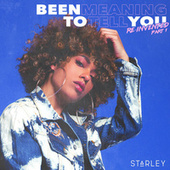 Been Meaning To Tell You (Reinvented Part 1) by Starley