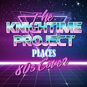 Places by The Knightime Project