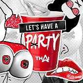 Let's Have A Party by Thai