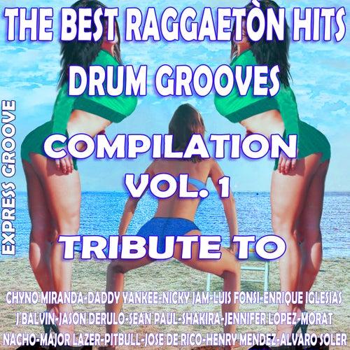 The Best Raggaetòn Hits Grooves Compilation Vol. 1 Tribute To Luis Fonsi-Niky Jam-Chyno Miranda-J. BalvinEtc.. von Express Groove