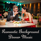 Romantic Background Dinner Music by Restaurant Music Songs