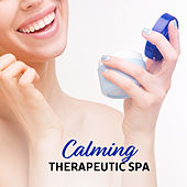 Calming Therapeutic Spa by Nature Sounds Relaxation: Music for Sleep, Meditation, Massage Therapy, Spa