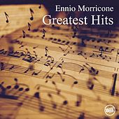 Ennio Morricone - Greatest Hits by Ennio Morricone