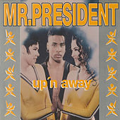 Up'n Away von Mr. President