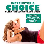 Instructor's Choice 2 - Ultra Fitness Workout Music (Incl. Total Nonstop Body Shape Mix) von Various Artists