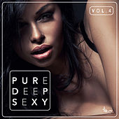 Pure Deep Sexy, Vol. 4 by Various Artists
