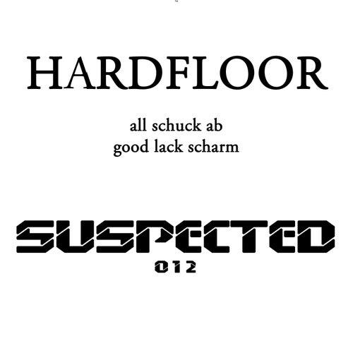 All Schuck Ab / Good Lack Scharm by Hardfloor