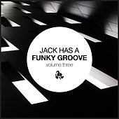 Jack Has a Funky Groove, Vol. 3 by Various Artists