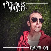 Afterhours Addicted, Vol. 04 by Various Artists