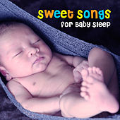 Sweet Songs for Baby Sleep by Bedtime Baby