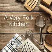 A Very Folk Kitchen by Various Artists