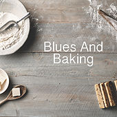 Blues And Baking by Various Artists