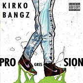 Progression von Kirko Bangz