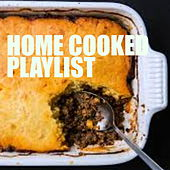 Home Cooked Playlist von Various Artists