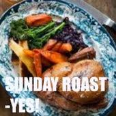 Sunday Roast - Yes! de Various Artists