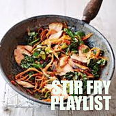 Stir Fry Playlist by Various Artists