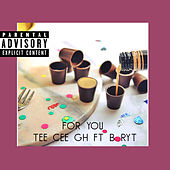 For You by Tee Cee Gh