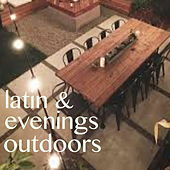 Latin & Evenings Outdoors by Various Artists