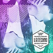 U.R. Techno (Bonus Version) by Fukkk Offf