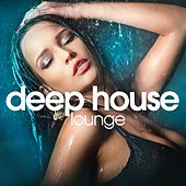 Deep House Lounge (Chill Out Set) by Various Artists