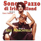 Sono pazzo di Iris Blond (Colonna sonora originale) by Various Artists