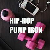 Hip-Hop Pump Iron de Various Artists