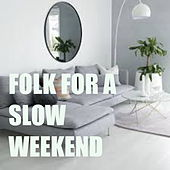 Folk For A Slow Weekend de Various Artists