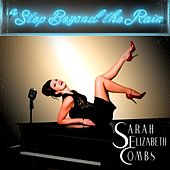 A Step Beyond the Rain by Sarah Elizabeth Combs