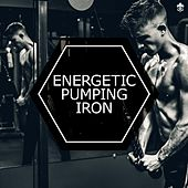 Energetic Pumping Iron by Various Artists