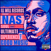 Soul Ultimate Experience Vol. 2 : Good Music von Nas