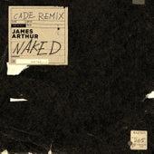 Naked (CADE Remix) von James Arthur