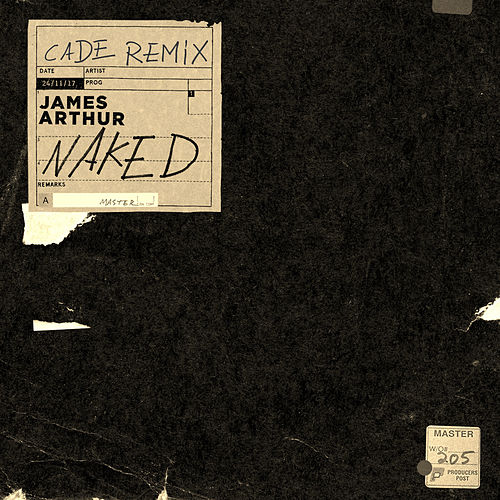 Naked (CADE Remix) de James Arthur
