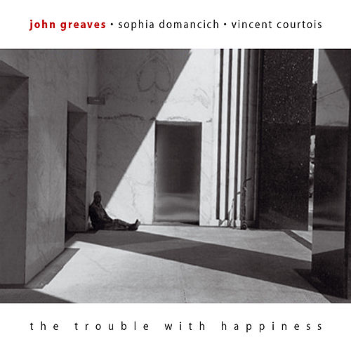 The Trouble With Happiness de John Greaves