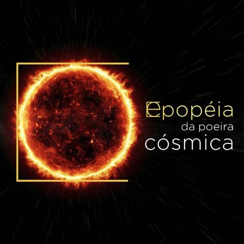 Epopéia da Poeira Cósmica de Fabio Brazza
