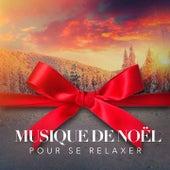 Musique de Noël pour se relaxer by Various Artists
