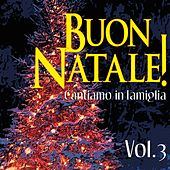 Buon Natale! Cantiamo in Famiglia (Vol.3) by Various Artists