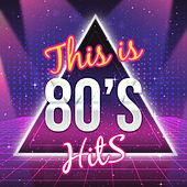This Is 80's Hits by Various Artists