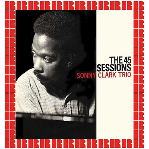 The 45 Sessions von Sonny Clark
