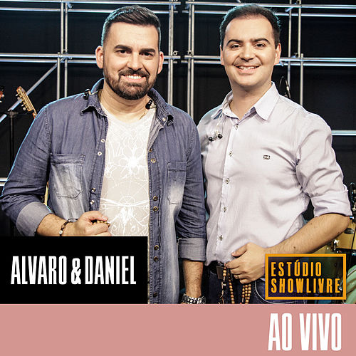 Alvaro & Daniel no Estúdio Showlivre (Ao Vivo) de Alvaro e Daniel